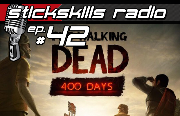 StickSkills Radio Episode 42: Walking Dead: 400 Days Spoilercast & Xbox One's trouble in Japan