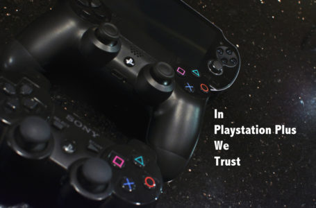 In Playstation Plus We Trust – February 18th 2014