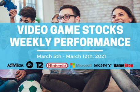 How Video Game Stocks Did This Week – March 12th 2021